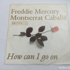 Dischi in vinile: FREDDIE MERCURY- MONTSERRAT CABALLE/HOW CAN I GO ON/SINGLE.. Lote 254547725