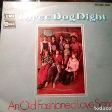 Discos de vinilo: THREE DOG NIGHT – AN OLD FASHIONED LOVE SONG. Lote 254563925