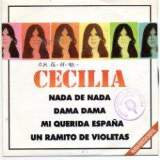 Discos de vinilo: CECILIA - NADA DE NADA + DAMA DAMA + MI QUERIDA ESPAÑA + UN RAMITO DE VIOLETAS - SINGLE. Lote 254602505