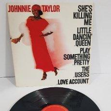 Discos de vinilo: JOHNNIE TAYLOR SHE´S KILLING ME. Lote 254603960