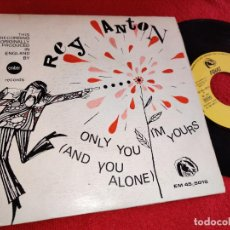 Discos de vinilo: REY ANTON ONLY YOU (AND YOU ALONE)/I'M YOURS 7'' SINGLE 1968 FIDIAS ESPAÑA SPAIN. Lote 254606945