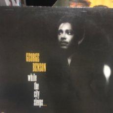 Discos de vinilo: GEORGE BENSON . WHILE THE CITY SLEEPS .. Lote 254611785