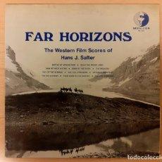 Discos de vinilo: FAR HORIZONS THE WESTERN FILM SCORES OF HANS J. SALTER MEDALLION RECORDS. Lote 254628845