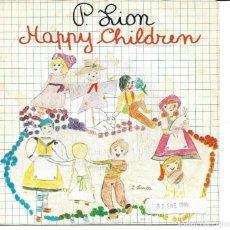 Discos de vinilo: P. LION - HAPPY CHILDREN + HAPPY CHILDREN INSTRUMENTAL SINGLE SPAIN 1983. Lote 254637130