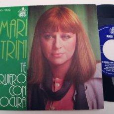Discos de vinilo: MARI TRINI-SINGLE TE QUIERO CON LOCURA. Lote 254642865