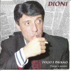 Discos de vinilo: DIONI - FOGO E PAIXAO SINGLE SPAIN 1991. Lote 254643230