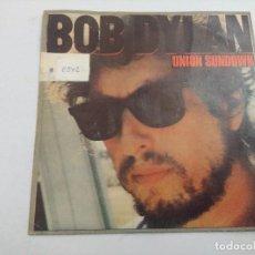 Discos de vinilo: BOB DYLAN/UNION SUNDOWN/SINGLE PROMOCIONAL.. Lote 254667035