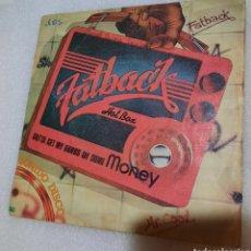 Discos de vinilo: FATBACK - GOTTA GET MY HANDS ON SOME MONEY. Lote 254753020