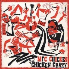 Discos de vinilo: MFC CHICKEN GOIN' CHICKEN CRAZY (LP) . VINILO FRAT ROCK AND ROLL RHYTHM AND BLUE. Lote 254763665