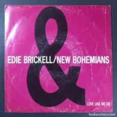 Discos de vinilo: EDIE BRICKELL & NEW BOHEMIANS - LOVE LIKE WE DO - SINGLE PROMOCIONAL 1989 - GEFFEN. Lote 254782945