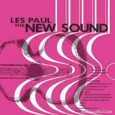 Discos de vinilo: LES PAUL THE NEW SOUND (LP) . REEDICIÓN VINILO ROCK POP COUNTRY FOLK. Lote 254785880