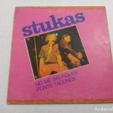 Discos de vinilo: STUKAS/NO ME SALPIQUES-PONTE TACONES/SINGLE.. Lote 254789145