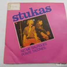 Discos de vinilo: STUKAS/NO ME SALPIQUES-PONTE TACONES/SINGLE.. Lote 254789370