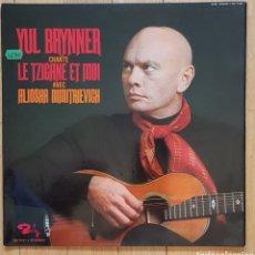 Discos de vinilo: YUL BRYNNERAVECALIOSHA DIMITRIEVITCH–LE TZIGANE ET MOI. Lote 254804255