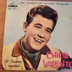 Discos de vinilo: CHICO VALENTO - EL TWISTER ESPAÑOL ***** RARO EP ROCK'N'ROLL ESPAÑOL 1962 BUEN ESTADO!. Lote 254825585