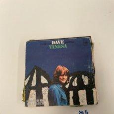 Discos de vinilo: DAVE VANESA. Lote 254844545