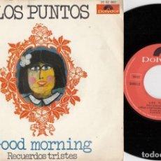 Discos de vinilo: LOS PUNTOS - GOOD MORNING - SINGLE DE VINILO #. Lote 254917660