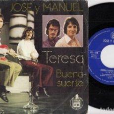 Discos de vinilo: JOSE Y MANUEL - TERESA - SINGLE DE VINILO #. Lote 254917800
