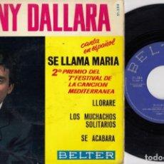Discos de vinilo: TONY DALLARA - SE LLAMA MARIA - EP DE VINILO EDICION ESPAÑOLA CANTADO EN ESPAÑOL #. Lote 254925500