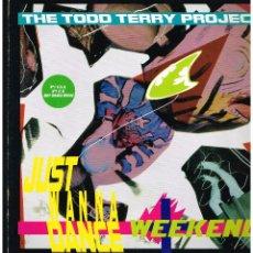 Discos de vinilo: THE TODD TERRY PROJECT - JUST WANNA DANCE WEEKEND - MAXI SINGLE 1988 - ED. ESPAÑA. Lote 254933515