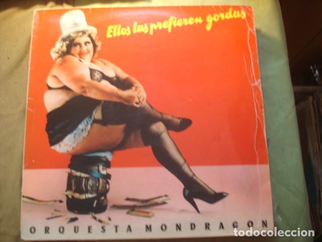 ORQUESTA MONDRAGÓN ELLOS LAS PREFIEREN GORDAS (Música - Discos - LP Vinilo - Grupos Españoles de los 70 y 80)