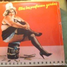 Discos de vinilo: ORQUESTA MONDRAGÓN ELLOS LAS PREFIEREN GORDAS. Lote 254974775
