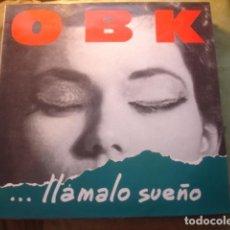 Discos de vinilo: OBK ... LLÁMALO SUEÑO. Lote 254975155