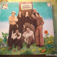 Discos de vinilo: BARRIO HUMEDO BARRIO HUMEDO. Lote 254979025