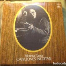 Discos de vinilo: VIOLETA PARRA CANCIONES INÉDITAS. Lote 254983540