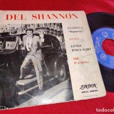 Discos de vinilo: DEL SHANNON RUNAWAY/JODY +2 EP 7'' 1963 LONDON ESPAÑA SPAIN MUY RARO. Lote 254983820