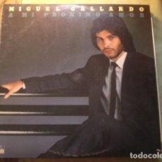 Discos de vinilo: MIGUEL GALLARDO A MI PRÓXIMO AMOR. Lote 254985440