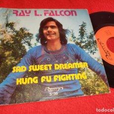 Discos de vinilo: RAY L.FALCON SAD SWEET DREAMER/KUNG FU FIGHTING 7'' SINGLE 1974 OLYMPO. Lote 254986240