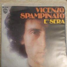 Discos de vinilo: VICENZO SPAMPINATO - E' SERA. Lote 254987290