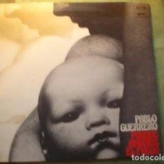 Discos de vinilo: PABLO GUERRERO PORQUE AMAMOS EL FUEGO. Lote 254988340