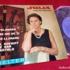 Discos de vinilo: JULIA PALABRAS/ME IRE DE TI/NO LLORARE/EL SHERIFF DE SAN BARTOLO EP 1967 BELTER. Lote 254990330