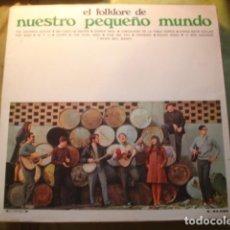 Discos de vinilo: NUESTRO PEQUEÑO MUNDO EL FOLKLORE DE NUESTRO PEQUEÑO MUNDO. Lote 254990550