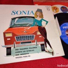 Discos de vinilo: SONIA DOS PEQUEÑOS ITALIANOS/CUENTA LAS ESTRELLAS/MIDI MIDINETTE/NACIDA PARA MI EP 7'' 1963 PHILIPS. Lote 254990865