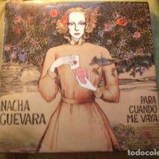 Discos de vinilo: NACHA GUEVARA PARA CUANDO ME VAYA. Lote 254991360