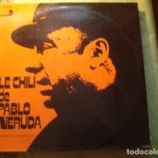 Discos de vinilo: PABLO NERUDA LE CHILI DE PABLO NERUDA. Lote 254993250