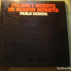Discos de vinilo: MANUEL PICÓN, OLGA MANZANO PABLO NERUDA - FULGOR Y MUERTE DE JOAQUIN MURIETA. Lote 254993540
