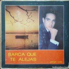 Discos de vinilo: LP / JORGE PAIS - BARCA QUE TE ALEJAS. Lote 254998480