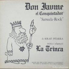 Discos de vinilo: LP / LA TRINCA - DON JAUME EL CONQUISTADOR (SARSUELA ROCK), 1981. Lote 254999510