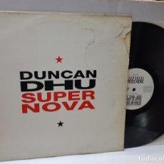 Discos de vinilo: MAXI SINGLE 33 -DUNCAN DHU-SUPERNOVA EN FUNDA ORIGINAL AÑO 1991. Lote 255003235