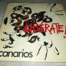 Discos de vinilo: CANARIOS-LIBERATE. Lote 255011960