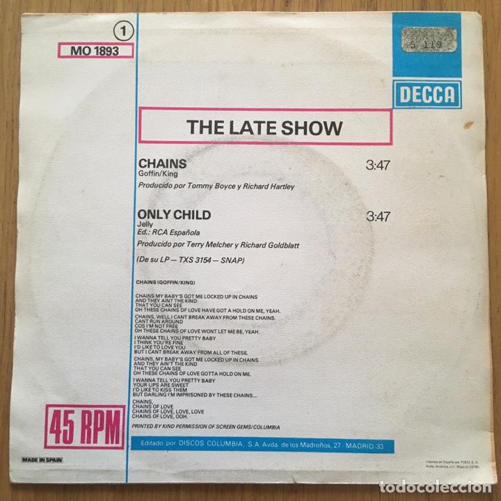 Discos de vinilo: THE LATE SHOW CHAINS SINGLE EDICION ESPAÑOLA AÑO 1979 - Foto 2 - 255336125