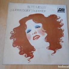 Discos de vinilo: BETTE MIDLER, SG, ¿QUIERES BAILAR? (DO YOU WANT TO DANCE) + 1 , AÑO 1972. Lote 255343455