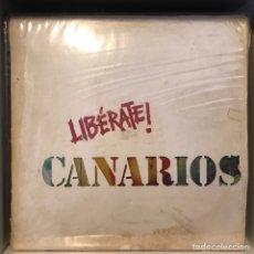 Discos de vinilo: CANARIOS – LIBÉRATE!. Lote 255347705