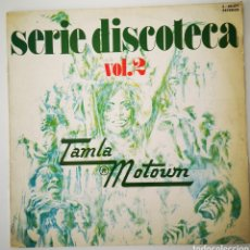 Discos de vinilo: SERIE DISCOTECA VOL 2 TAMLA MOTOWN. Lote 255349855