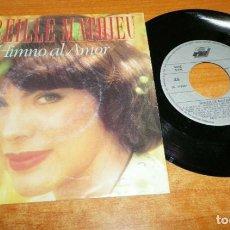 Discos de vinilo: MIREILLE MATHIEU HIMNO AL AMOR CANTADO EN ESPAÑOL SINGLE VINILO DEL AÑO 1990 ESPAÑA 2 TEMAS. Lote 255359860