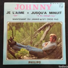 Discos de vinilo: SINGLE JOHNNY HALLYDAY . JOHNNY , JE L' AIME, JUSQU'A MINUIT. Lote 255366995
